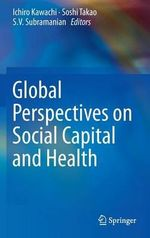 Global Perspectives on Social Capital and Health : Recent Advances in Theory and Method