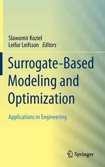 Surrogate-Based Modeling and Optimization : Applications in Engineering