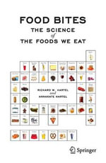 Food Bites : The Science of the Foods We Eat - Richard W. Hartel