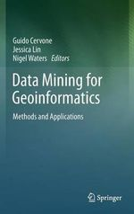 Data Mining for Geoinformatics : Methods and Applications