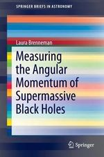 Measuring the Angular Momentum of Supermassive Black Holes - Laura Brenneman