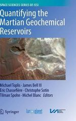 Quantifying the Martian Geochemical Reservoirs : Space Sciences Series of ISSI