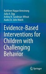 Evidence-Based Interventions for Children with Challenging Behavior : A Wellness Perspective - Kathleen Hague Armstrong