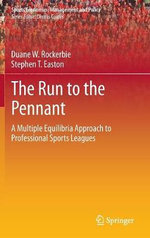 The Run to the Pennant : A Multiple Equilibria Approach to Professional Sports Leagues - Duane W. Rockerbie
