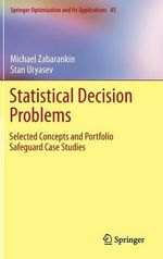 Statistical Decision Problems: Selected Concepts and Portfolio Safeguard Case Studies : Selected Concepts and Portfolio Safeguard Case Studies - Michael Zabarankin