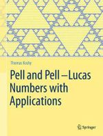 Pell and Pell-Lucas Numbers with Applications - Thomas Koshy