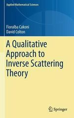 A Qualitative Approach to Inverse Scattering Theory - Fioralba Cakoni
