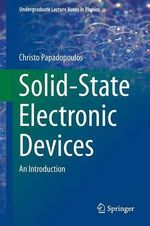 Solid State Electronic Devices : An Introduction - Christo Papadopoulos