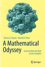 A Mathematical Odyssey : Journey from the Real to the Complex - Steven G. Krantz