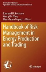 Handbook of Risk Management in Energy Production and Trading : Selected Concepts and Portfolio Safeguard Case Stu...