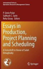 Essays in Production, Project Planning and Scheduling : A Festschrift in Honor of Salah Elmaghraby