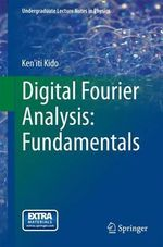 Digital Fourier Analysis - Fundamentals - Ken'Iti Kido
