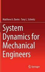 System Dynamics for Mechanical Engineers - Matthew Davies