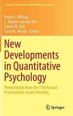 New Developments in Quantitative Psychology : Presentations from the 77th Annual Psychometric Society Meeting