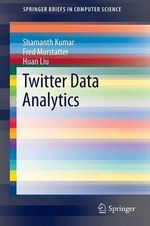 Twitter Data Analytics : The Comprehensive Guide - Shamanth Kumar