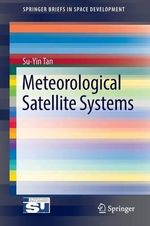 Meteorological Satellite Systems - Su-Yin Tan