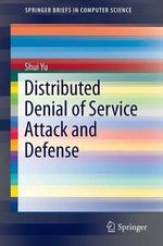 Distributed Denial of Service Attack and Defense : 9th International Workshop, RFIDSEC 2013, Graz, Au... - Shui Yu