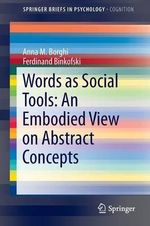 Words as Social Tools : An Embodied View on Abstract Concepts - Anna M. Borghi