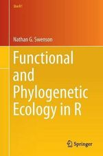 Functional and Phylogenetic Ecology in R - Nathan G. Swenson