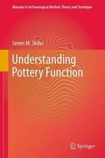 Understanding Pottery Function - James M. Skibo