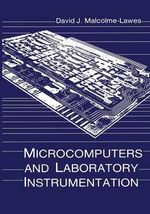 Microcomputers and Laboratory Instrumentation - David J Malcolme-Lawes