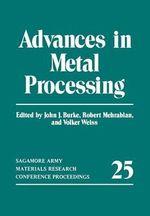 Advances in Metal Processing - John J. Burke
