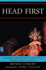 Head First : The Language of the Head Voice - Denes Striny
