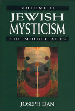 Jewish Mysticism : The Middle Ages - Joseph Dan