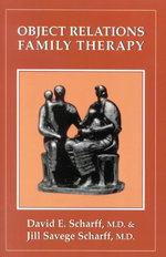 Object Relations Family Therapy - David E. M. D. Scharff