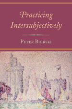Practicing Intersubjectively - Peter Buirski