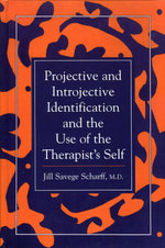 Projective and Introjective Identification and the Use of the Therapist's Self - Jill Savege Scharff