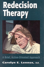 Redecision Therapy : A Brief, Action-Oriented Approach