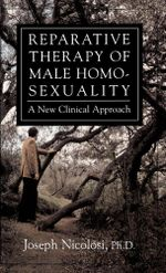 Reparative Therapy of Male Homosexuality : A New Clinical Approach - Joseph Nicolosi