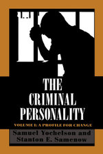 The Criminal Personality : A Profile for Change - Samuel Yochelson
