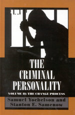 The Criminal Personality : The Change Process - Samuel Yochelson