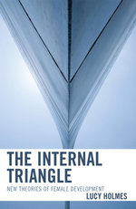 The Internal Triangle : New Theories of Female Development - Lucy Holmes