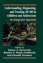Understanding, Diagnosing, and Treating ADHD in Children and Adolescents : An Integrative Approach