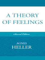 A Theory of Feelings - Agnes Heller