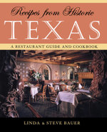 Recipes from Historic Texas - Linda Bauer
