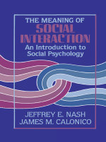 The Meaning of Social Interaction : An Introduction to Social Psychology - Jeffrey E. Nash