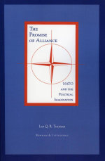 The Promise of Alliance : NATO and the Political Imagination - Ian Q.R. Thomas