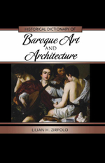 Historical Dictionary of Baroque Art and Architecture - Lilian H. Zirpolo