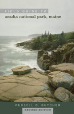 Field Guide to Acadia National Park, Maine - Russell D. Butcher