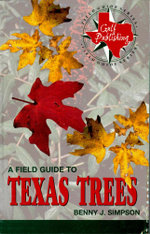 A Field Guide to Texas Trees - Benny J. Simpson