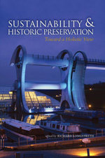 Sustainability & Historic Preservation : Toward a Holistic View - Richard Longstreth
