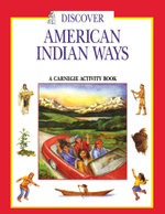 Discover American Indian Ways : A Carnegie Activity Book - Pamela Soeder