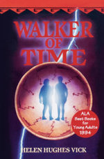 Walker of Time - Helen Hughes Vick