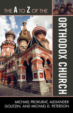The A to Z of the Orthodox Church - Michael Prokurat