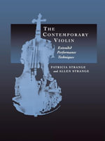 The Contemporary Violin : Extended Performance Techniques - Patricia Strange