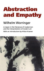 Abstraction and Empathy : A Contribution to the Psychology of Style - Wilhelm Worringer